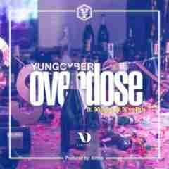 YungCyber - Overdose ft. Muzee & N'veigh